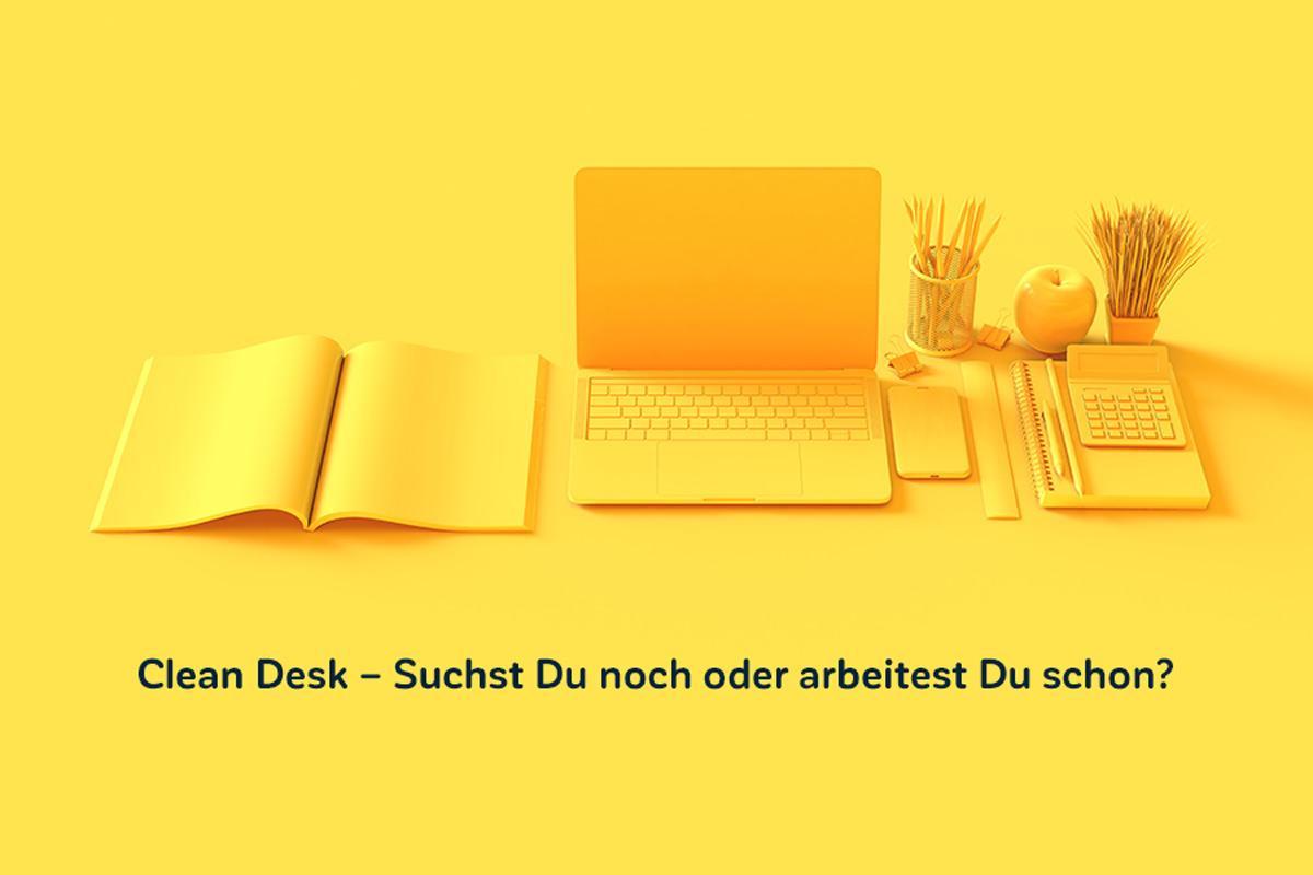 Clean Desk – Suchst Du noch oder arbeitest Du schon?